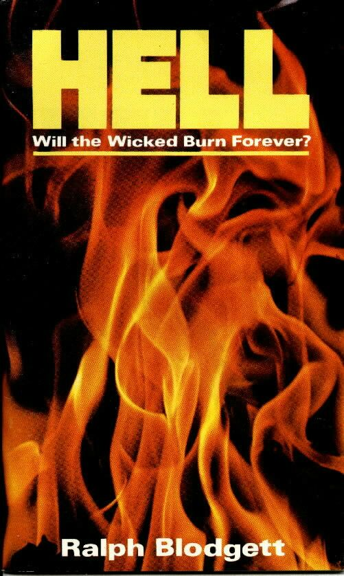 Hell:  Will The Wicked Burn Forever?